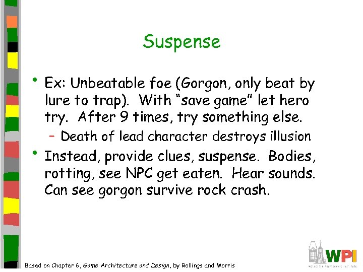 "Suspense • Ex: Unbeatable foe (Gorgon, only beat by lure to trap). With ""save"