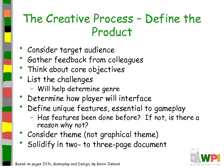 The Creative Process – Define the Product • Consider target audience • Gather feedback