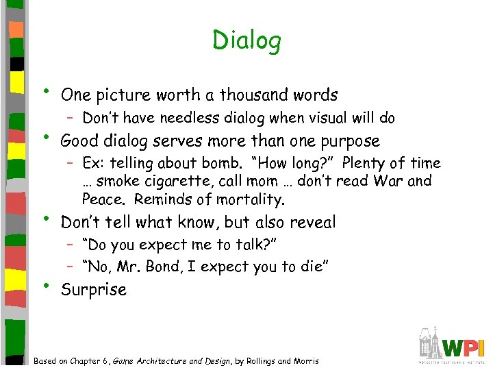 Dialog • One picture worth a thousand words • Good dialog serves more than