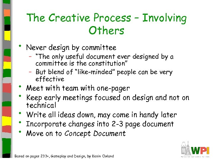 The Creative Process – Involving Others • • • Never design by committee –