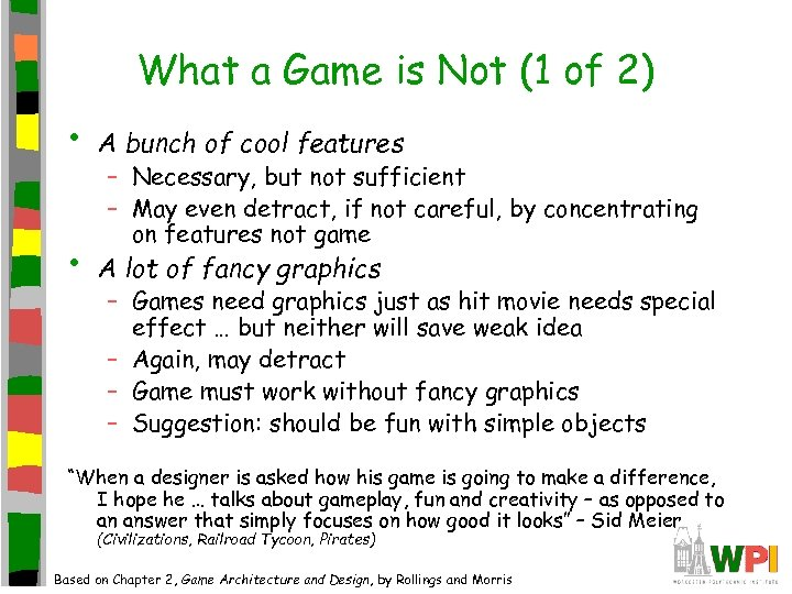 What a Game is Not (1 of 2) • A bunch of cool features