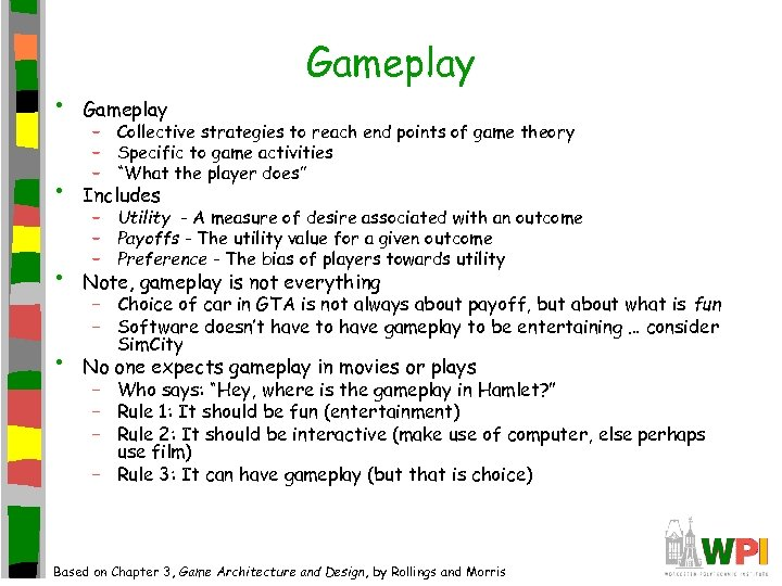 Gameplay • Includes • • – Collective strategies to reach end points of game