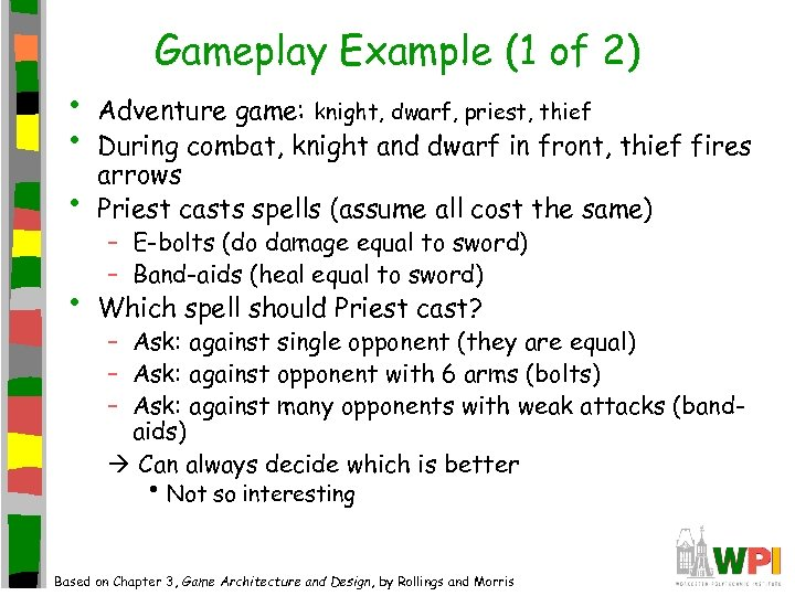 • • Gameplay Example (1 of 2) • Adventure game: knight, dwarf, priest,
