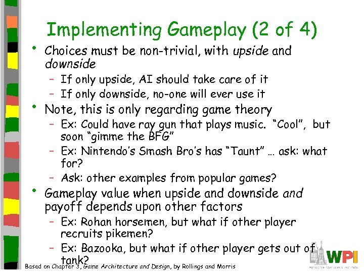 • • • Implementing Gameplay (2 of 4) Choices must be non-trivial, with