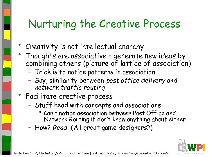 Nurturing the Creative Process • • • Creativity is not intellectual anarchy Thoughts are