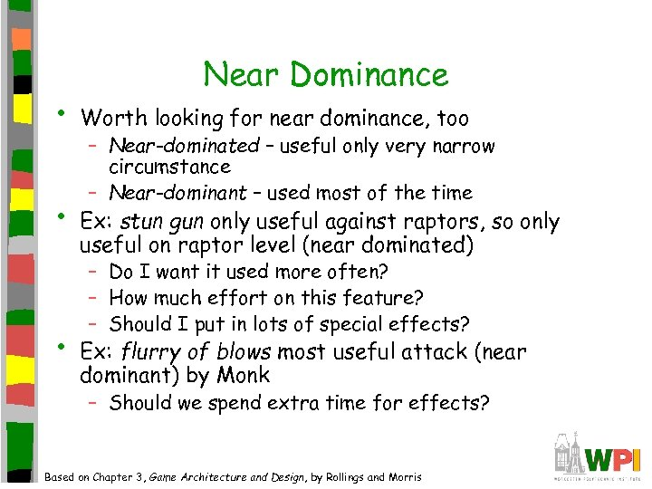 • • • Near Dominance Worth looking for near dominance, too – Near-dominated