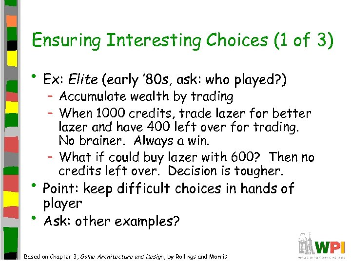 Ensuring Interesting Choices (1 of 3) • Ex: Elite (early ' 80 s, ask: