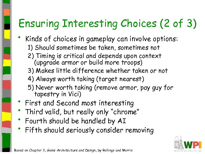 Ensuring Interesting Choices (2 of 3) • Kinds of choices in gameplay can involve
