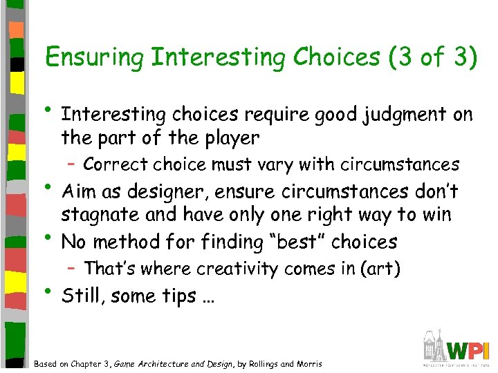 Ensuring Interesting Choices (3 of 3) • Interesting choices require good judgment on the