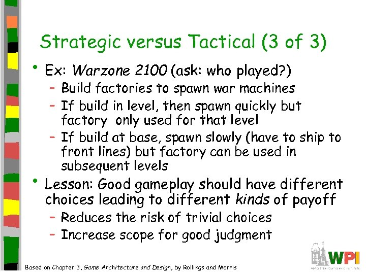Strategic versus Tactical (3 of 3) • Ex: Warzone 2100 (ask: who played? )