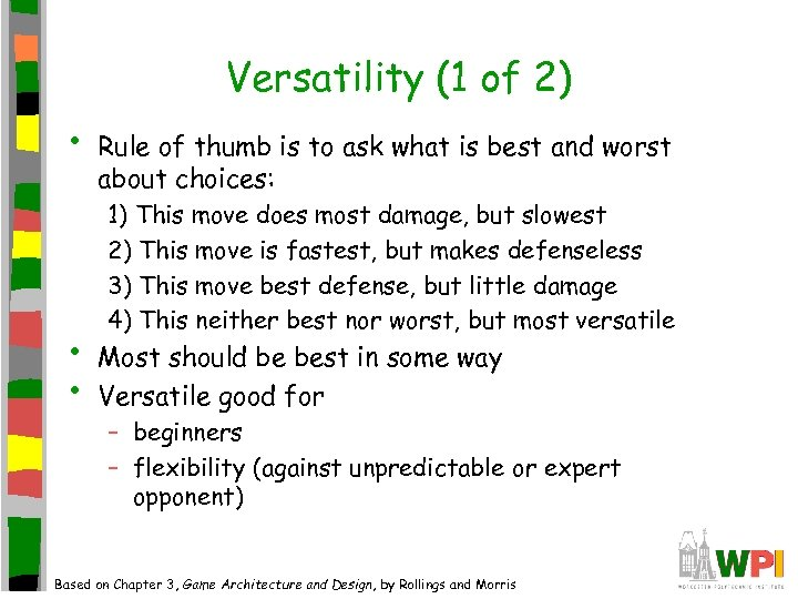 Versatility (1 of 2) • • • Rule of thumb is to ask what
