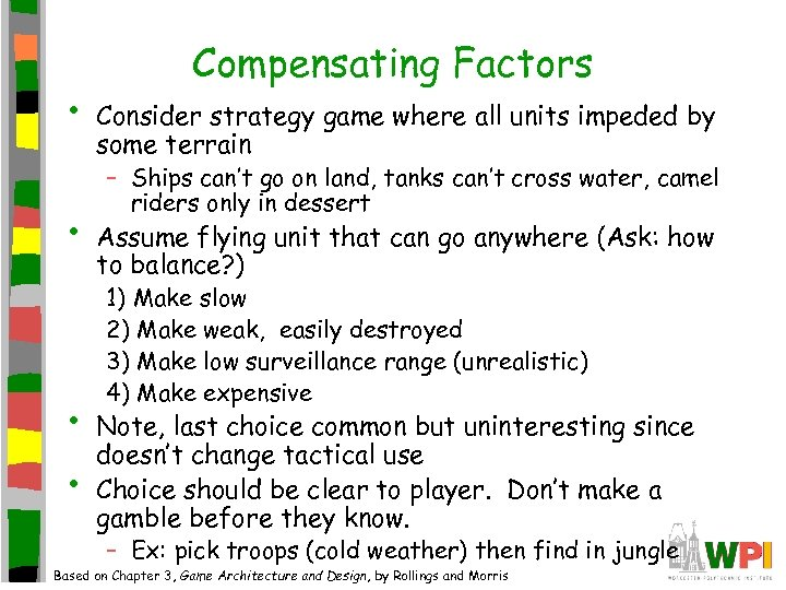• • Compensating Factors Consider strategy game where all units impeded by some