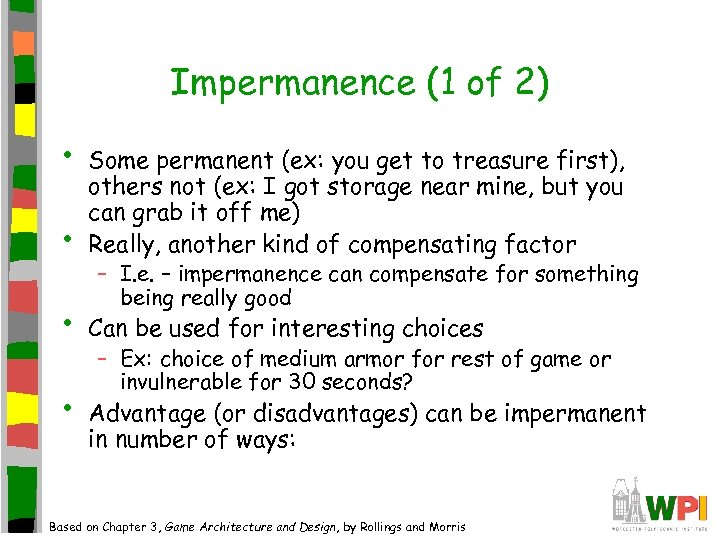 Impermanence (1 of 2) • • Some permanent (ex: you get to treasure first),