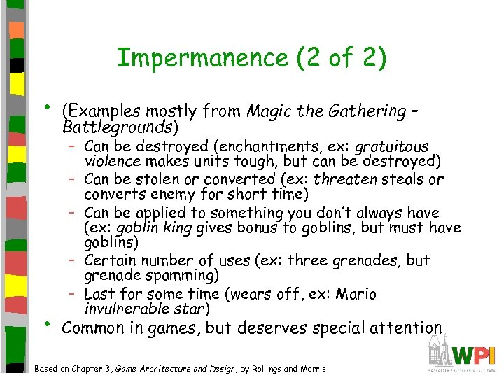Impermanence (2 of 2) • • (Examples mostly from Magic the Gathering – Battlegrounds)