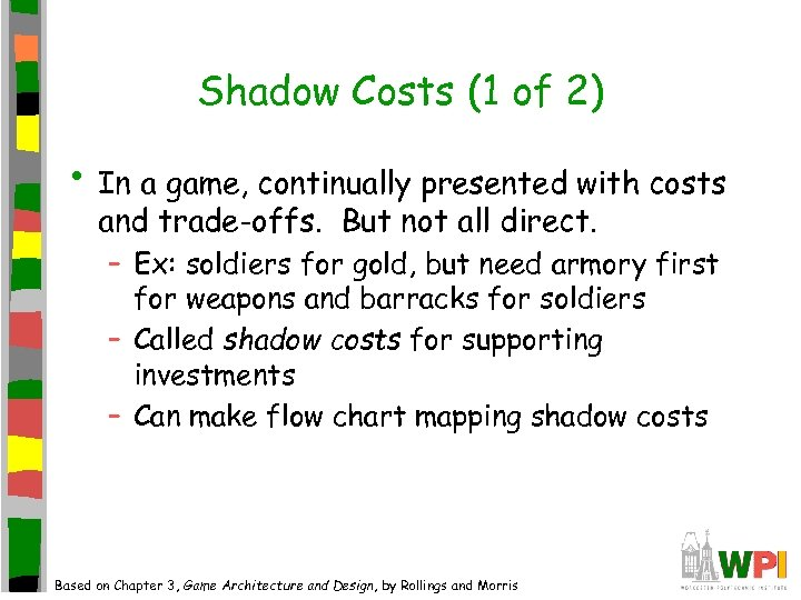 Shadow Costs (1 of 2) • In a game, continually presented with costs and