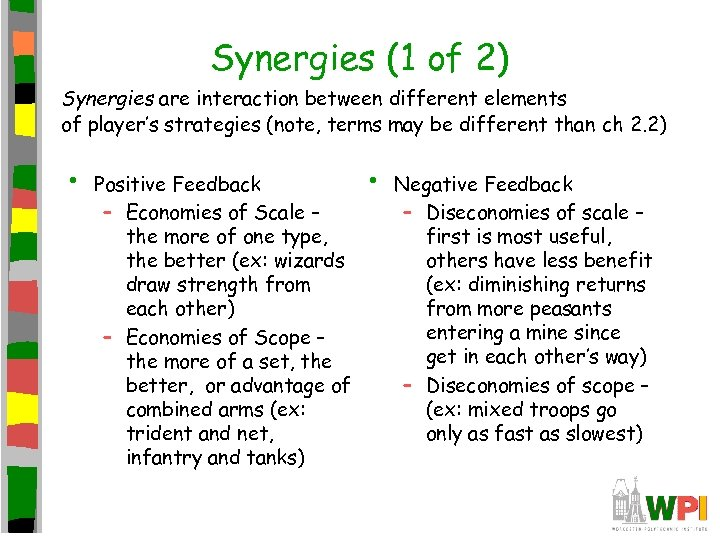 Synergies (1 of 2) Synergies are interaction between different elements of player's strategies (note,