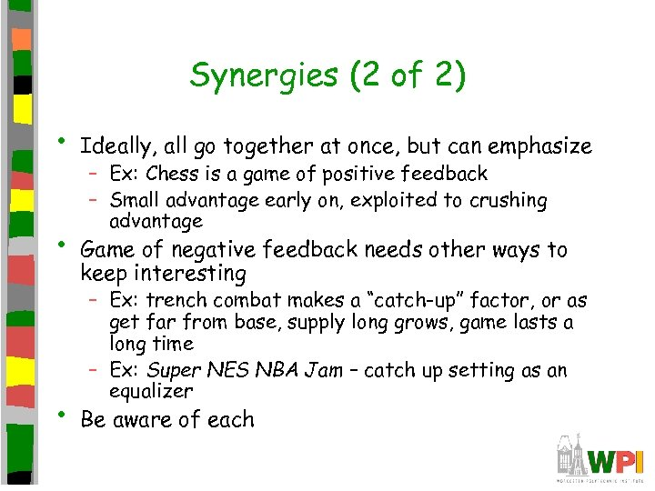 Synergies (2 of 2) • • • Ideally, all go together at once, but