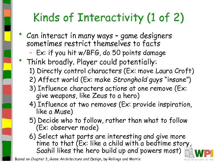 Kinds of Interactivity (1 of 2) • • Can interact in many ways –