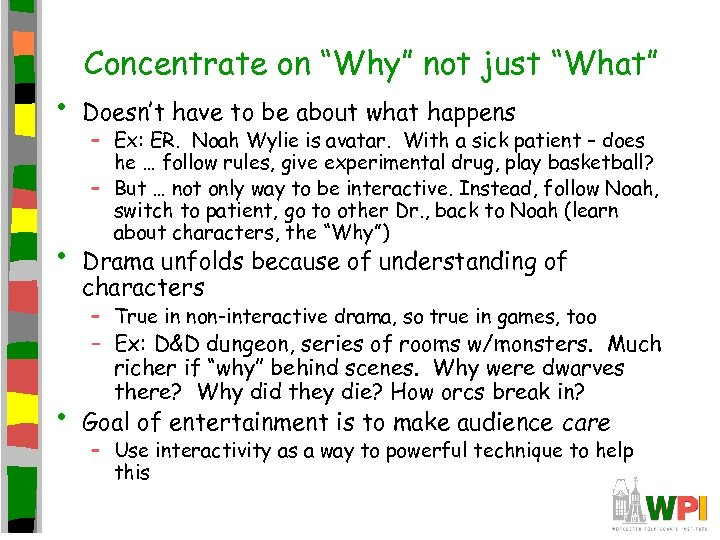 "• • Concentrate on ""Why"" not just ""What"" Doesn't have to be about"