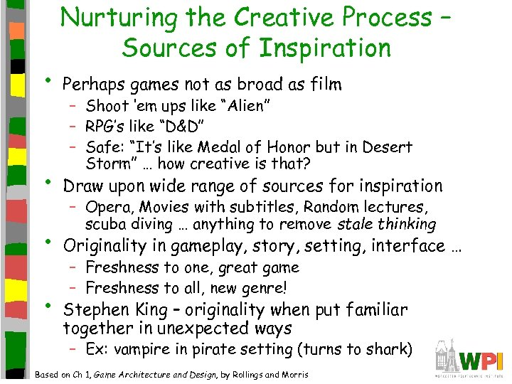• Nurturing the Creative Process – Sources of Inspiration Perhaps games not as