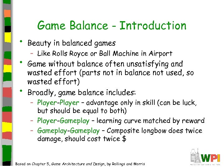 Game Balance - Introduction • • • Beauty in balanced games – Like Rolls