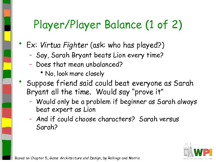 Player/Player Balance (1 of 2) • • Ex: Virtua Fighter (ask: who has played?