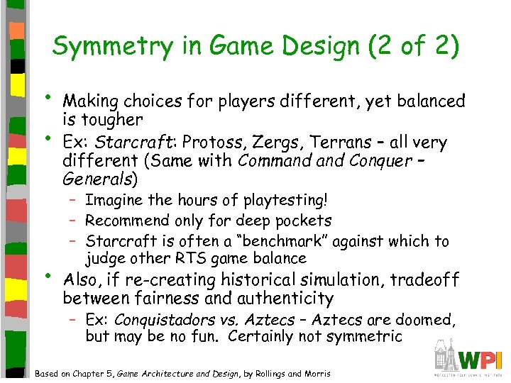 Symmetry in Game Design (2 of 2) • • • Making choices for players