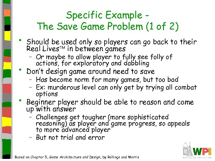 • • • Specific Example The Save Game Problem (1 of 2) Should