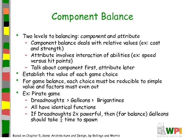 Component Balance • • Two levels to balancing: component and attribute – Component balance