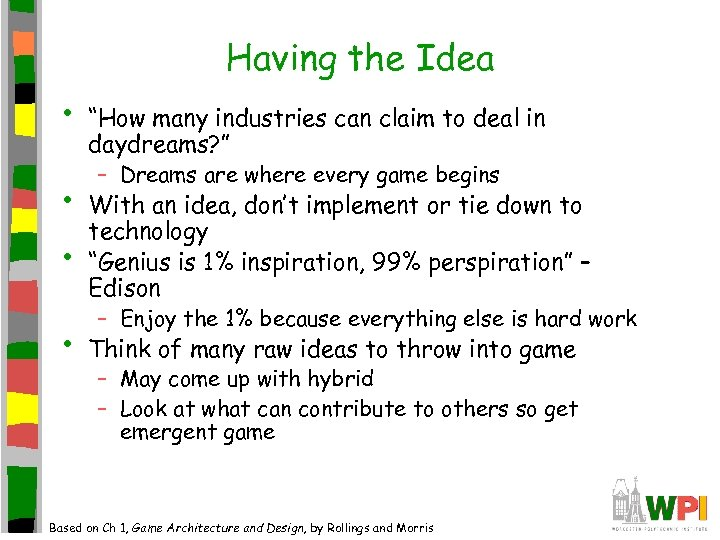 "Having the Idea • • ""How many industries can claim to deal in daydreams?"