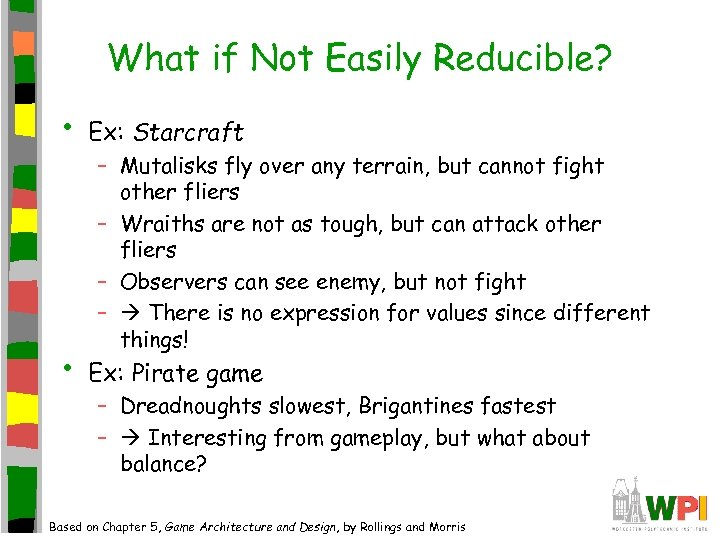 What if Not Easily Reducible? • Ex: Starcraft • Ex: Pirate game – Mutalisks