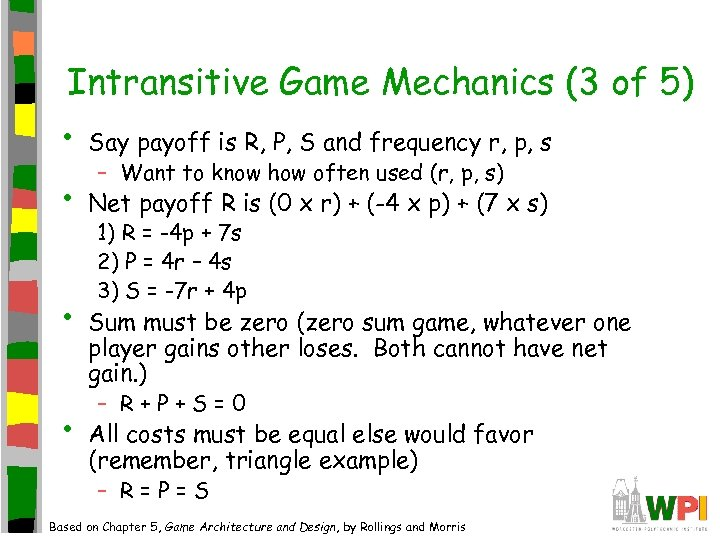 Intransitive Game Mechanics (3 of 5) • Say payoff is R, P, S and