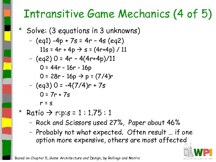 Intransitive Game Mechanics (4 of 5) • Solve: (3 equations in 3 unknowns) –
