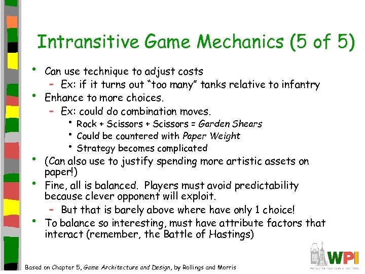 Intransitive Game Mechanics (5 of 5) • • • Can use technique to adjust
