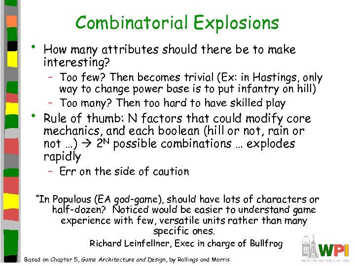 • • Combinatorial Explosions How many attributes should there be to make interesting?