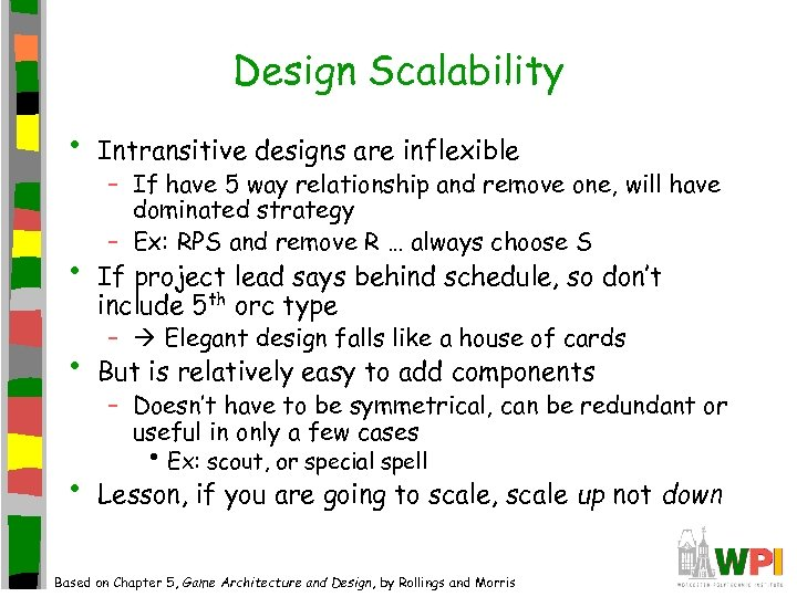 Design Scalability • • Intransitive designs are inflexible – If have 5 way relationship