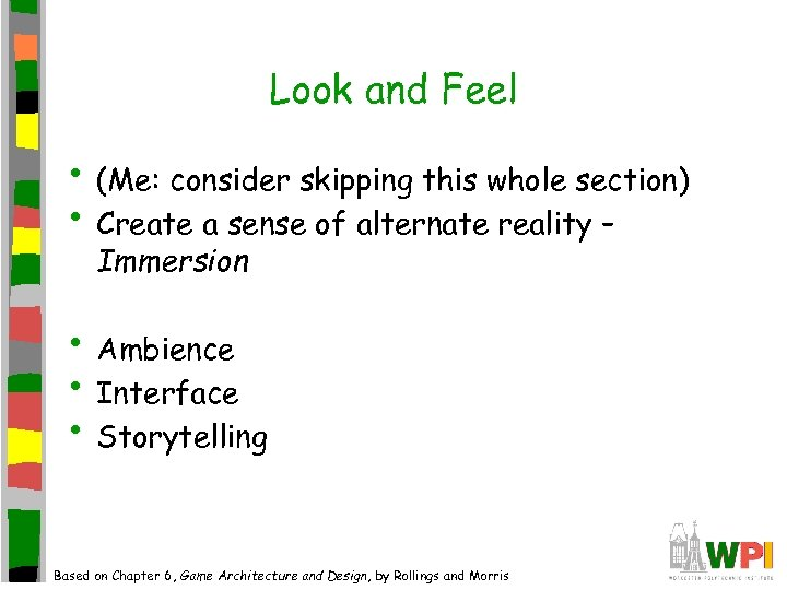 Look and Feel • (Me: consider skipping this whole section) • Create a sense