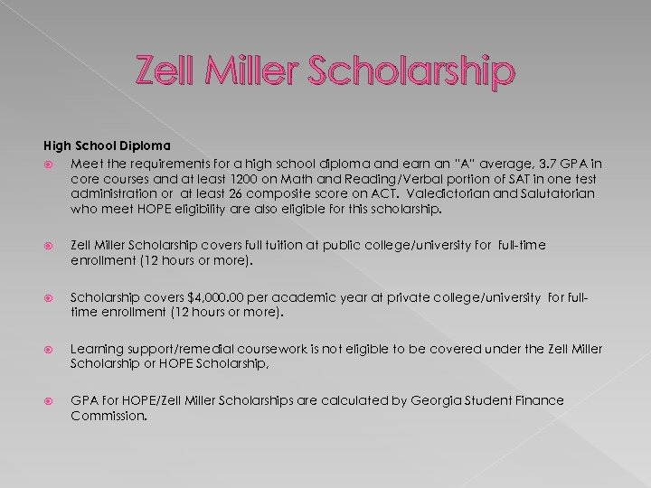 Zell Miller Scholarship High School Diploma Meet the requirements for a high school diploma