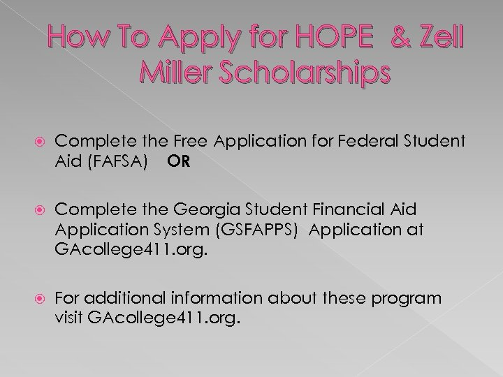 How To Apply for HOPE & Zell Miller Scholarships Complete the Free Application for