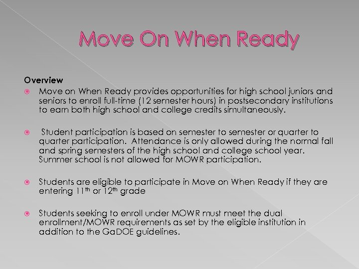 Move On When Ready Overview Move on When Ready provides opportunities for high school