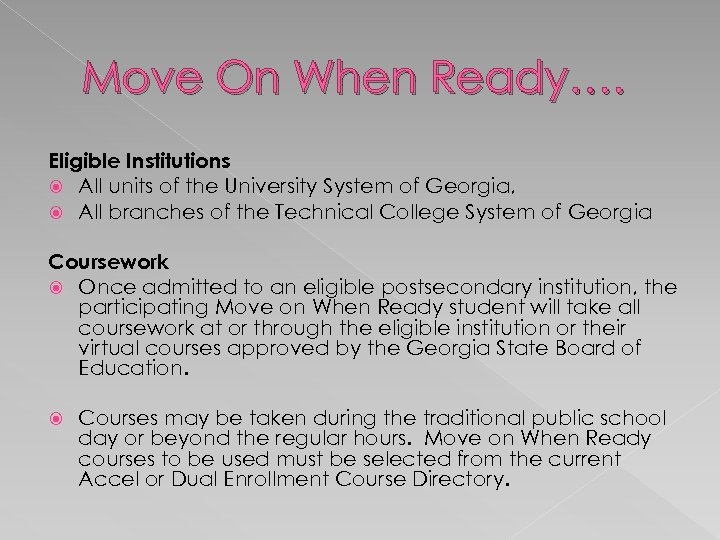 Move On When Ready…. Eligible Institutions All units of the University System of Georgia,