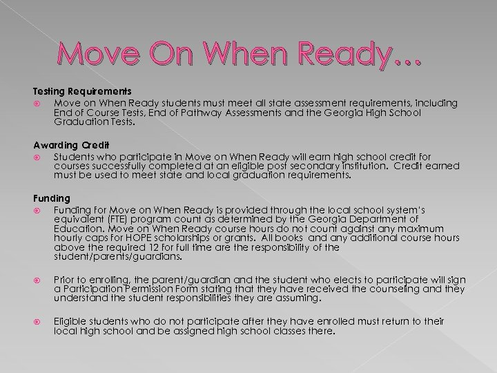 Move On When Ready… Testing Requirements Move on When Ready students must meet all