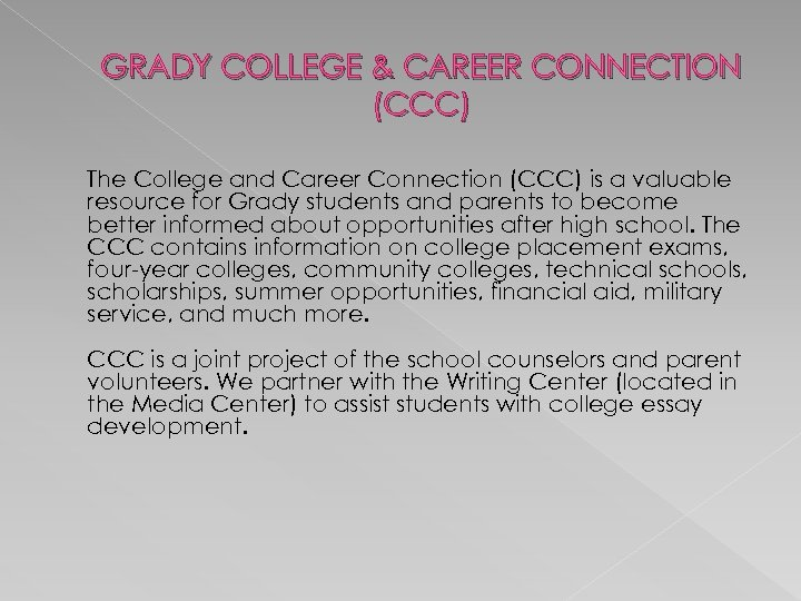 GRADY COLLEGE & CAREER CONNECTION (CCC) The College and Career Connection (CCC) is a
