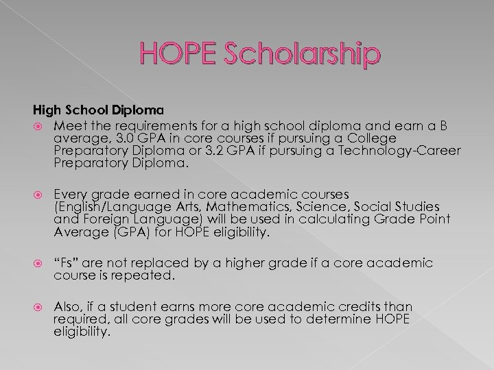 HOPE Scholarship High School Diploma Meet the requirements for a high school diploma and