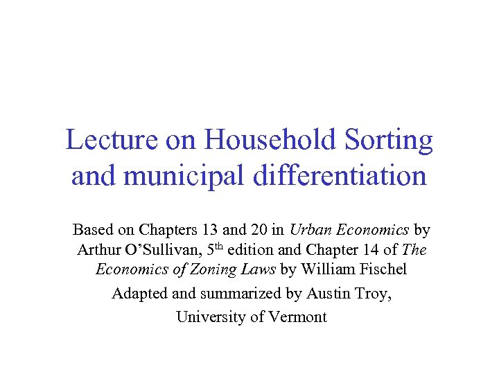 Lecture on Household Sorting and municipal differentiation Based on Chapters 13 and 20 in