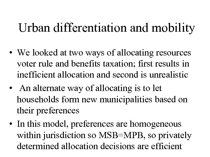 Urban differentiation and mobility • We looked at two ways of allocating resources voter