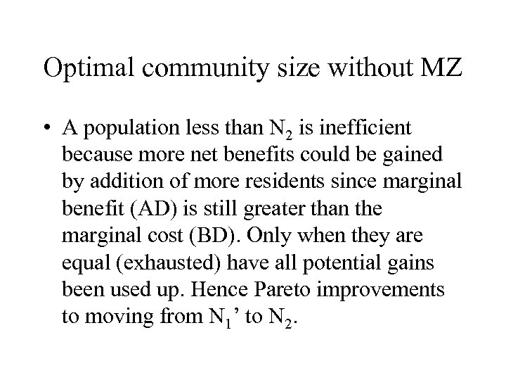 Optimal community size without MZ • A population less than N 2 is inefficient