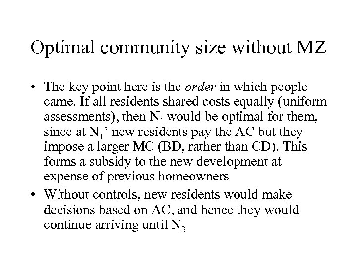 Optimal community size without MZ • The key point here is the order in