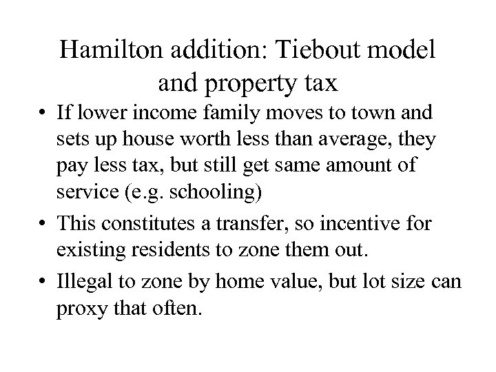 Hamilton addition: Tiebout model and property tax • If lower income family moves to