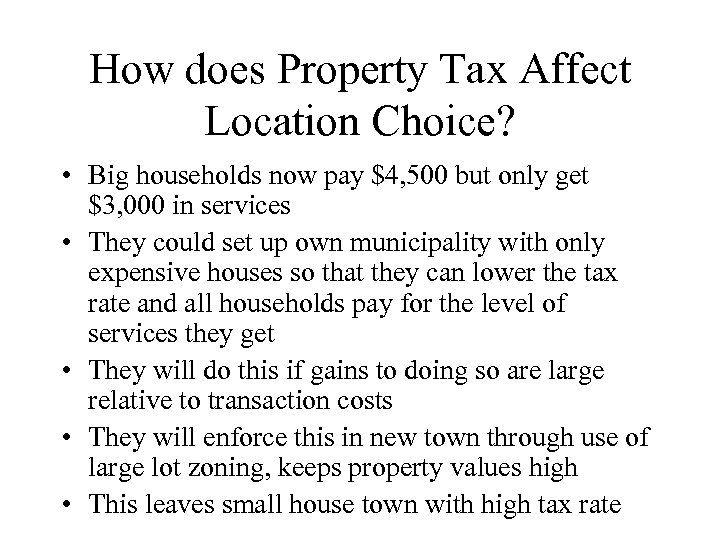 How does Property Tax Affect Location Choice? • Big households now pay $4, 500